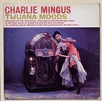 Tijuana Moods by Charlie Mingus (1996-08-06)