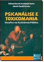Psicanálise e Toxicomania. Desafios na Assistência Pública
