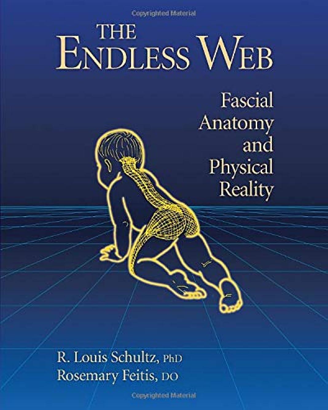 なぞらえるフェデレーション確かなThe Endless Web: Fascial Anatomy and Physical Reality