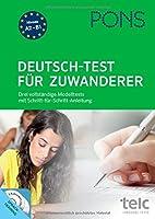 PONS Deutsch-Test fuer Zuwanderer: Drei vollstaendige Modelltests mit Schritt-fuer-Schritt-Anleitung mit 2 Audio+MP3-CDs