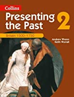 Britain 1500-1750 (Presenting the Past S)