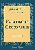 Politische Geographie (Classic Reprint)