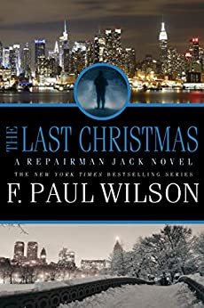 The Last Christmas: A Repairman Jack Novel (Repairman Jack Series Book 16) by [Wilson, F. Paul]