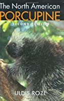 The North American Porcupine by Uldis Roze(2009-06-18)