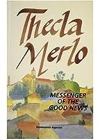 Thecla Merlo: Messenger of the Good News