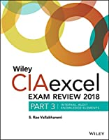Wiley CIAexcel Exam Review 2018, Part 3: Internal Audit Knowledge Elements (Wiley Cia Exam Review)