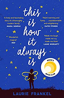 This Is How It Always Is: The Reese Witherspoon Hello Sunshine Book Club Pick by [Frankel, Laurie]
