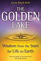 The Golden Lake: Wisdom from the Stars for Life on Earth