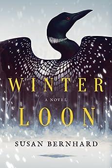 Winter Loon: A Novel by [Bernhard, Susan]