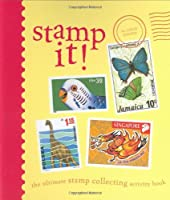 Stamp It!: The Ultimate Stamp Collecting Activity Book