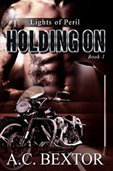 Holding On (Lights of Peril Book 1) by [Bextor, A.C.]