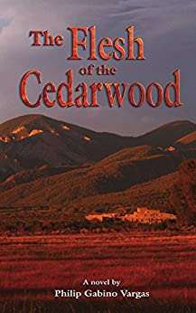 The Flesh of the Cedarwood by [Vargas, Philip]