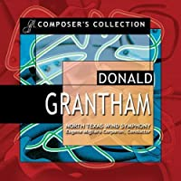 Composer's Collection: Donald Grantham by North Texas Wind Symphony (2007-04-10)
