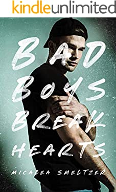 Bad Boys Break Hearts (An Enemies to Lovers Romance)