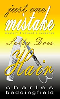 Sally Does Hair (Just One Mistake Book 2) by [Beddingfield, Charles]