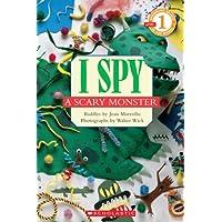 I Spy a Scary Monster (Scholastic Reader Level 1: I Spy)