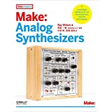 Make: Analog Synthesizers (Make: PROJECTS)