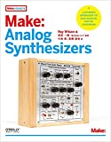 Make: Analog Synthesizers (Make: PROJECTS)