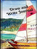 Draw and Write Journal: Creative Blank Writing Drawing Journal for Adults, Kids, Boys, Girls…, Improving and Practicing Writing, Drawing & Doodling Skills (8.5x11 Inches, 150 Blank Pages, Beautiful Oil Painting Cover)(V4)