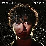 【早期購入特典あり】Be Myself(SG+DVD)(オリジナルステッカー付/ジャケットサイズ)