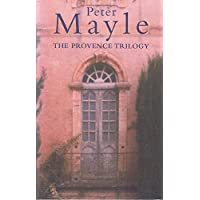 The Provence Trilogy: A Year in Provence;Toujours Provence;Encore Provence