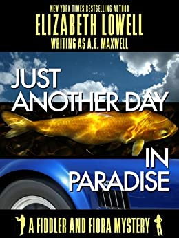 Just Another Day in Paradise (A Fiddler and Fiora Mystery Book 1) by [Lowell, Elizabeth]