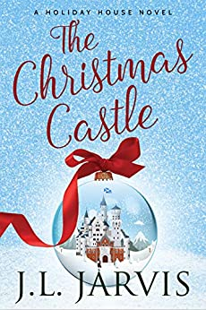 The Christmas Castle: A Holiday House Novel by [Jarvis, J.L.]