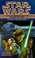Shield of Lies (Star Wars: The Black Fleet Crisis Deries) by Michael P. Kube-McDowell(1996-08-01)