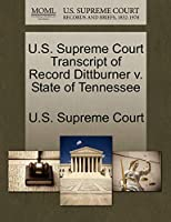 U.S. Supreme Court Transcript of Record Dittburner V. State of Tennessee