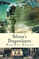 Silvaea's Dragonslayers