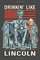 2020 Week To View Dated Planner Diary: Patriotic American Flag Drinkin Like Lincoln 6x9 Inches Paperback