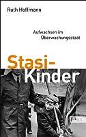 Stasi-Kinder Aufwachsen im Uberwachungsstaat
