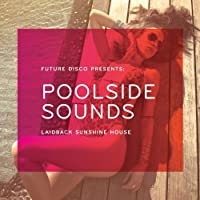 Future Disco Presents Poolside Sounds by Future Disco Presents Poolside Sounds