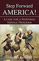 Step Forward America! a Case for a National Service Program