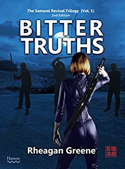[Greene, Rheagan]のBitter Truths: The Samurai Revival Trilogy (Vol. 1 - 2nd Edition) (English Edition)