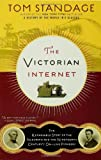 The Victorian Internet: The Remarkable Story of the Telegraph and the Nineteenth Century 's On-line Pioneers
