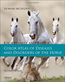 Knottenbelt and Pascoe's Color Atlas of Diseases and Disorders of the Horse, 2e