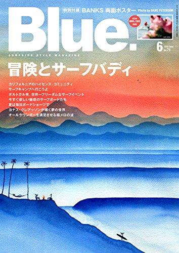 Blue. (ブルー) 2018年6月号 Vol.71