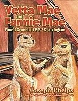 Yetta Mae and Fannie Mae Found Greens at 53rd & Lexington