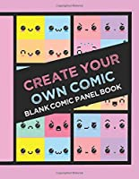 Create Your Own Comic Book: Draw Your Own Comics with 8.5x11in 60 page Book of a Variety of Comic Panel Templates (Kawaii)