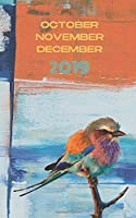 "October, November, December 2019: 5"" x 8"" 126 page End of the Year Organization Dated Day Planner and Monthly Agenda 2019 Calendar With Year At A Glance 2019 and 2020 4th Qtr Plus 28 Dotgrid Pages for Lists, Journaling or Sketching with Pastel Bird"
