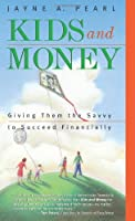 Kids and Money: Giving Them the Savvy to Succeed Financially (Bloomberg)