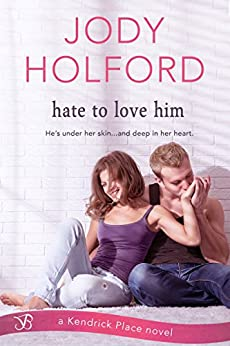 Hate to Love Him (Kendrick Place Book 3) by [Holford, Jody]