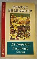 El Imperio Hispanico 1479-1665
