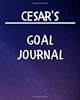 Cesar's Goal Journal: 2020 New Year Planner Goal Journal Gift for Cesar  / Notebook / Diary / Unique Greeting Card Alternative