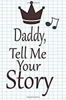 daddy, tell me your story: A guided journal to tell me your memories,keepsake questions.This is a great gift to Dad,grandpa,granddad,father and uncle from family members, grandchildren life Birthday