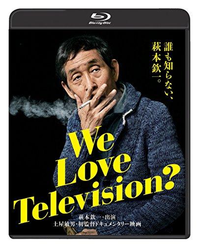 We Love Television?【ブルーレイ版】 [Blu-ray]