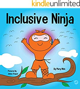 Inclusive Ninja : An Anti-bullying Children's Book About Inclusion, Compassion, and Diversity (Ninja Life Hacks 17) (English Edition)