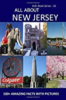 ALL ABOUT NEW JERSEY: 100+ AMAZING FACTS WITH PICTURES (Kid's Book Series:-)