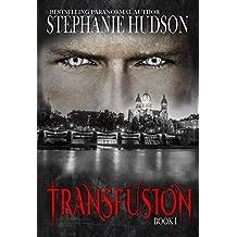Transfusion: A Vampire King Paranormal Romance (Transfusion Saga Book 1)